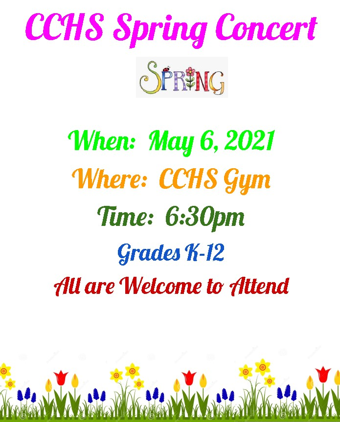 CCHS Spring Concert on May 6th at 6:30pm in the CCHS Gym, Grades K-12, All are welcome to attend